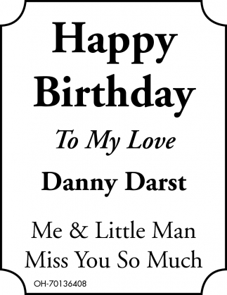 Happy Birthday To MY Love Danny Darst